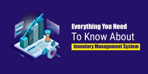 What Is Inventory Management? Here's Everything You Need To Know